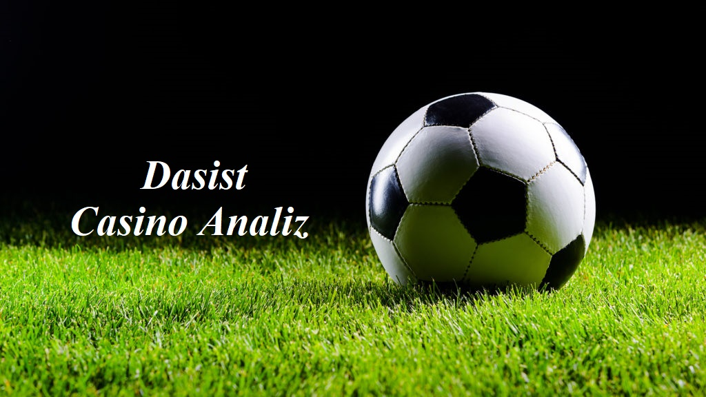 Dasist Casino Analiz