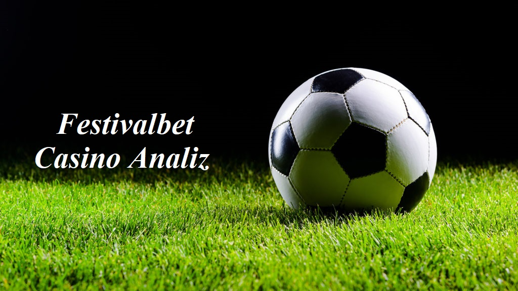 Festivalbet Casino Analiz