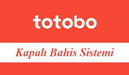 Totobo Kapalı Bahis Sistemi
